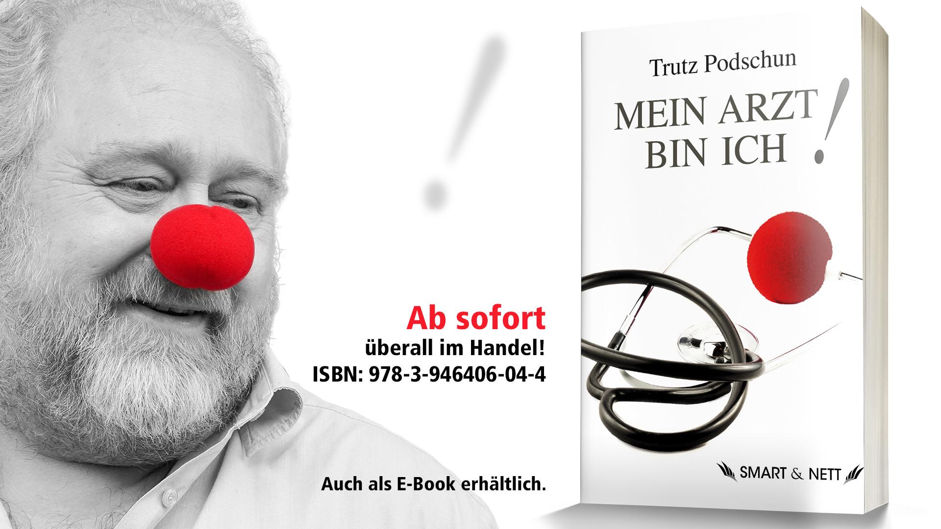 Mein Arzt bin ich! | Trutz Podschun | SMART & NETT VERLAG